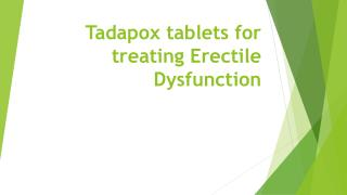Tadapox tablets for treating Erectile Dysfunction