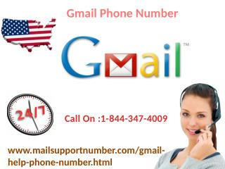 Dial Gmail Phone Number 1-844-347-4009   & Get Full-fletched solution