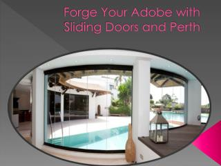 Forge Your Adobe With Sliding Doors And Perth