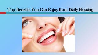 Top Benefits You Can Enjoy from Daily Flossing