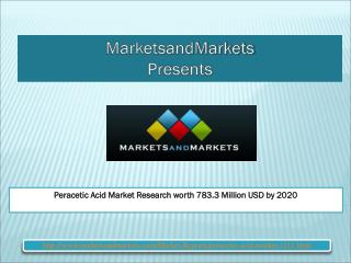 Peracetic Acid Market Research worth 783.3 Million USD by 2020