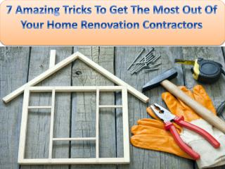 7 Amazing Tricks To Get The Most Out Of Your Home Renovation Contractors