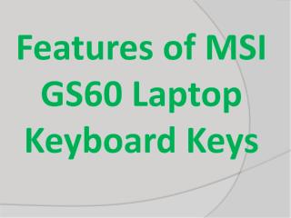 Features of MSI GS60 Laptop Keyboard Keys
