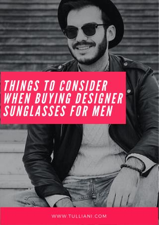 Things to Consider When Buying Designer Sunglasses for Men