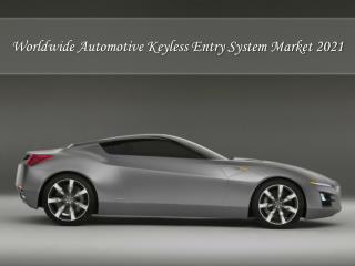Worldwide Automotive Keyless Entry System Market 2021: Aarkstore