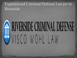 Experienced Criminal Defense Lawyer in Riverside