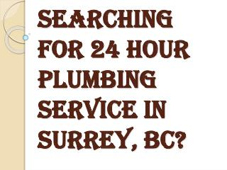 Finding 24 hour Plumbing Service in Surrey, BC