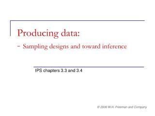 Producing data:  - Sampling designs and toward inference