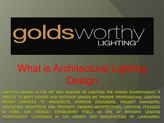 What is architectural lighting design?
