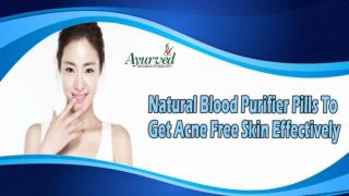 Natural Blood Purifier Pills To Get Acne Free Skin Effectively