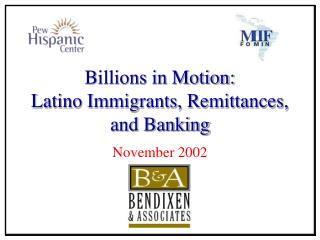 Billions in Motion:  Latino Immigrants, Remittances, and Banking