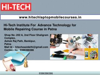 Hi-Tech Advance Technology for Mobile Repairing Course in Patna