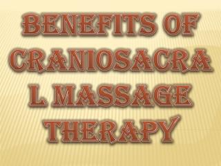 Benefits of Craniosacral Massage Therapy