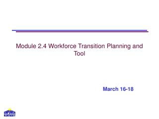 Module 2.4 Workforce Transition Planning and Tool