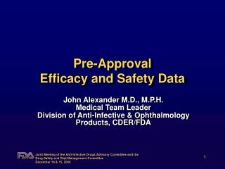 Pre-Approval Efficacy and Safety Data