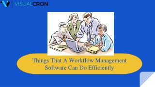 Things That A Workflow Management Software Can Do Efficiently