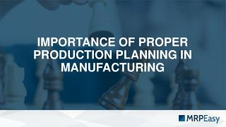 Importance of proper production planning in manufacturing