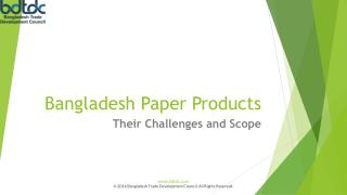 Bangladesh Paper Products - Their Challenges and Scope