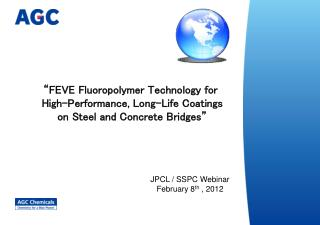"""FEVE Fluoropolymer Technology for  High-Performance, Long-Life Coatings  on Steel and Concrete Bridges"""