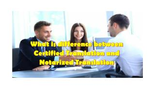 What is difference between Certified Translation and Notarized Translation
