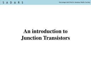 An introduction to Junction Transistors