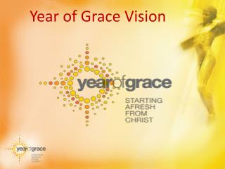 Year of Grace Vision