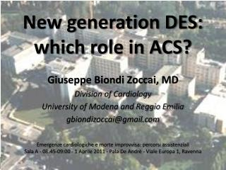 New generation DES: which role in ACS?