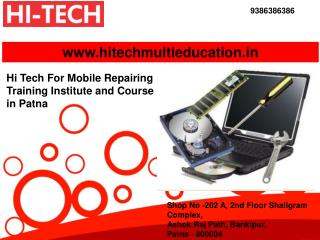 Hi Tech For Mobile Repairing Training Institute and Course in Patna