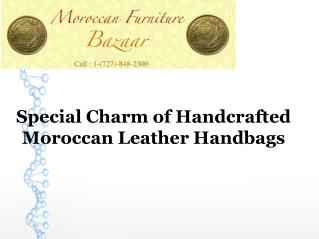 Special Charm of Handcrafted Moroccan Leather Handbags