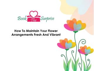 Use Vibrant and Fresh Flower Arrangements
