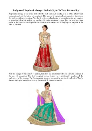 Bollywood Replica Lehenga - Include Style To Your Personality