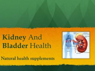 tasmanhealth.co.nz | Nature's Way Kidney Bladder