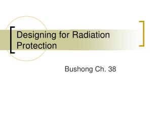 Designing for Radiation Protection