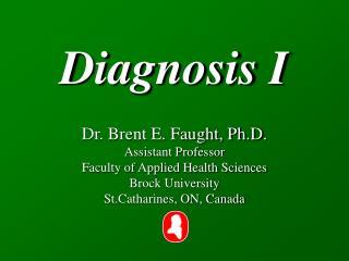 Diagnosis I