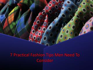 7 Practical Fashion Tips Men Need To Consider