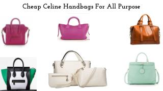 Cheap Celine Handbags For All Purpose