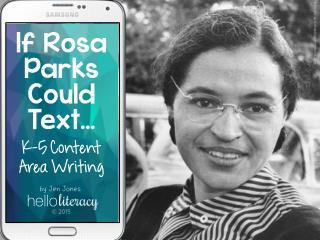 If Rosa Parks Could Text: Content Area Writing in the Literacy Block