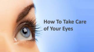 How to take Care of your Eyes