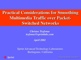 Practical Considerations for Smoothing Multimedia Traffic over Packet-Switched Networks