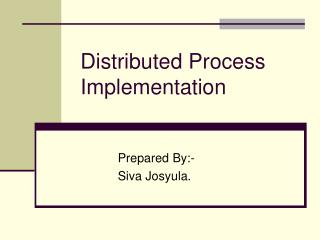 Distributed Process Implementation