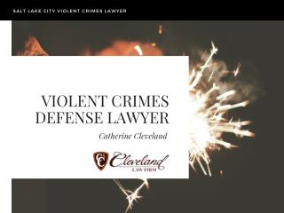 Violent crimes defense Lawyer