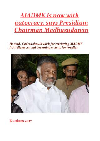 AIADMK is now with autocracy, says Presidium Chairman Madhusudanan