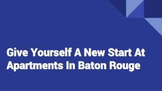 Relive Modern Lifestyle Through Apartments In Baton Rouge