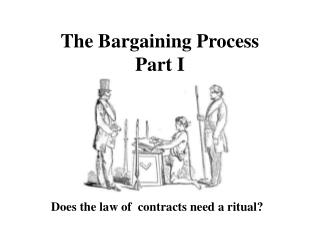 The Bargaining Process Part I