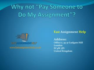 Why Not Pay Someone to Do My Assignment