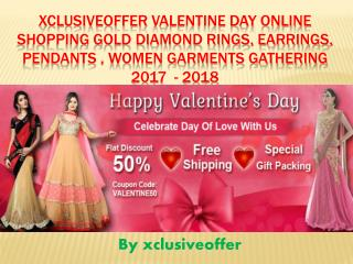 Xclusiveoffer Valentine day web based Shopping Gold Diamond Rings, Earrings, Pendants , Women attire accumulation 2017