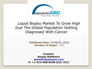 Liquid Biopsy Market Expected The Market To Reach High Growth Figures In The Near Future | IndustryARC