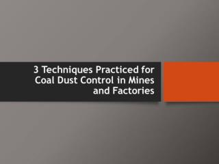 3 Techniques Practiced for Coal Dust Control in Mines and Factories