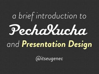 Pecha Kucha & Presentation Design by @itseugenec