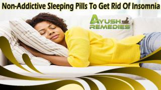 Non-Addictive Sleeping Pills To Get Rid Of Insomnia